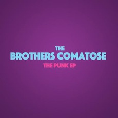 The Punk EP by The Brothers Comatose
