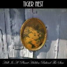 Hell Is A Planet Hidden Behind The Sun by Tiger Nest