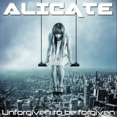 Unforgiven To Be Forgiven by Alicate