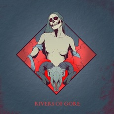Rivers Of Gore by Rivers of Gore