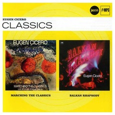 Marching The Classics / Balkan Rhapsody mp3 Artist Compilation by Eugen Cicero
