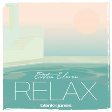 Relax Edition 11 mp3 Album by Blank & Jones