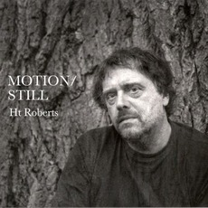 Motion/Still by H.T. Roberts