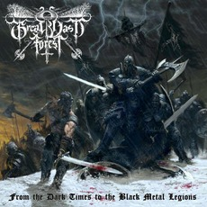 From the Dark Times to the Black Metal Legions by Great Vast Forest