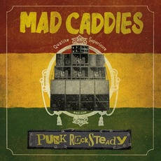 Punk Rocksteady mp3 Album by Mad Caddies