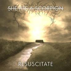 Resuscitate mp3 Album by She Ate A Scorpion