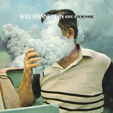 Have A New Name mp3 Album by Wax Mannequin