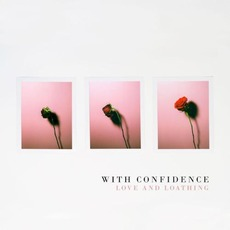 Love and Loathing mp3 Album by With Confidence