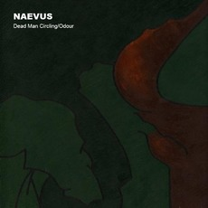 Dead Man Circling / Odour mp3 Single by Naevus (2)