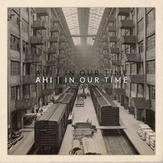 In Our Time mp3 Album by AHI