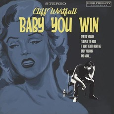 Baby You Win by Cliff Westfall