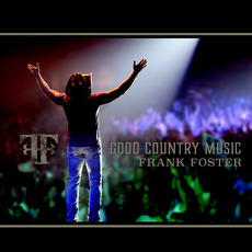 Good Country Music mp3 Album by Frank Foster (USA)