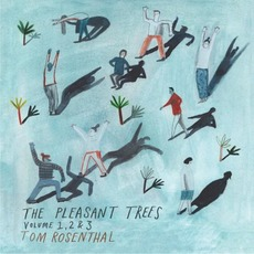 The Pleasant Trees (Volumes 1, 2 & 3) by Tom Rosenthal