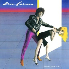 Tonight You're Mine mp3 Album by Eric Carmen