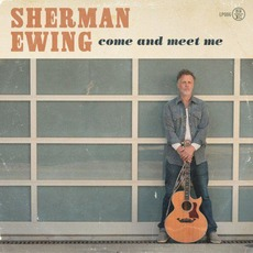 Come And Meet Me mp3 Album by Sherman Ewing