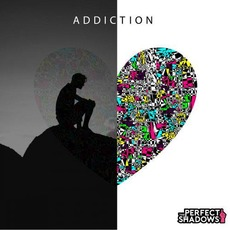 Addiction by The Perfect Shadows