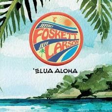 Elua Aloha by Jeffrey Foskett & Jeff Larson