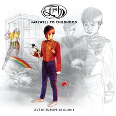 Farewell To Childhood: Live In Europe 2015-2016 mp3 Live by Fish