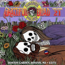 Dave's Picks, Volume 21: Boston Garden, Boston, MA • 4/2/73 mp3 Live by Grateful Dead
