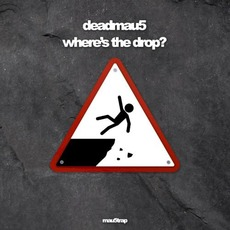 where's the drop? mp3 Album by Deadmau5