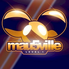mau5ville: Level 1 mp3 Album by Deadmau5
