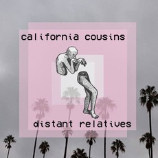 Distant Relatives mp3 Album by California Cousins