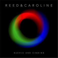 Buchla and Singing mp3 Album by Reed & Caroline