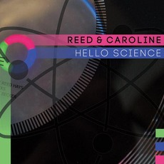 Hello Science mp3 Album by Reed & Caroline