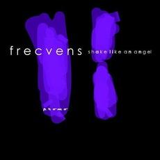 Shake Like An Angel mp3 Album by Frecvens