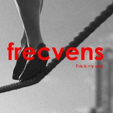This Is My End mp3 Album by Frecvens
