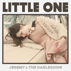 Little One by Jeremy & The Harlequins