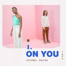 On You mp3 Single by Michael Calfan