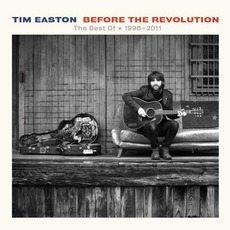 Before The Revolution: The Best Of 1998-2011 by Tim Easton