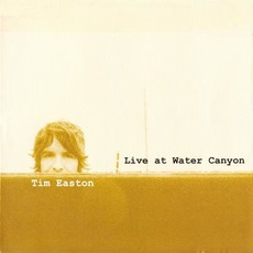 Live At Water Canyon by Tim Easton