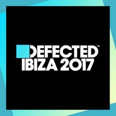 Defected Ibiza 2017 mp3 Compilation by Various Artists