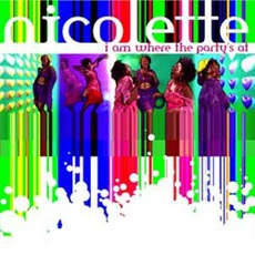I Am Where the Party's At mp3 Single by Nicolette