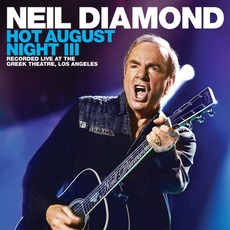 Hot August Night III: Recorded Live At The Greek Theatre mp3 Live by Neil Diamond