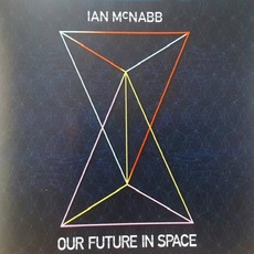 Our Future In Space by Ian McNabb