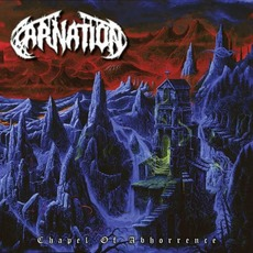 Chapel Of Abhorrence by Carnation
