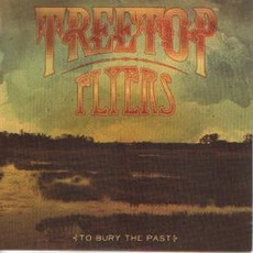 To Bury The Past mp3 Album by Treetop Flyers