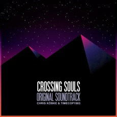 Crossing Souls (Original Soundtrack) mp3 Soundtrack by Timecop1983
