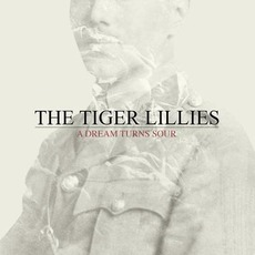A Dream Turns Sour mp3 Album by The Tiger Lillies