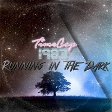 Running In The Dark EP mp3 Album by Timecop1983