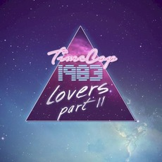 Lovers EP - Part II mp3 Album by Timecop1983