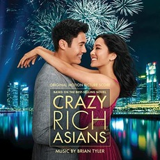 Crazy Rich Asians (Original Motion Picture Score) by Brian Tyler