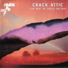 Crack Attic: The Best Of Crack The Sky mp3 Artist Compilation by Crack The Sky
