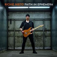 Faith in Ephemera by Richie Nieto