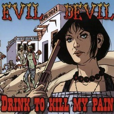 Drink To Kill My Pain by Evil Devil