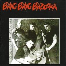 Bang Bang Bazooka mp3 Album by Bang Bang Bazooka