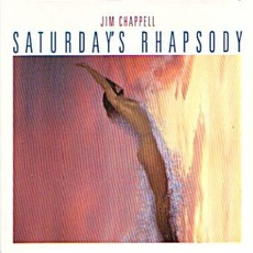 Saturday's Rhapsody by Jim Chappell